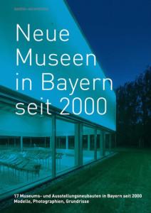 2007_neue museen in bayern seit 2000